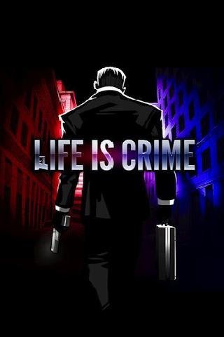 Life is Crime