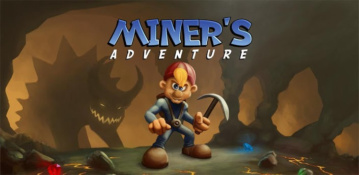 Miner S Adventure 187 Android Games 365 Free Android Games