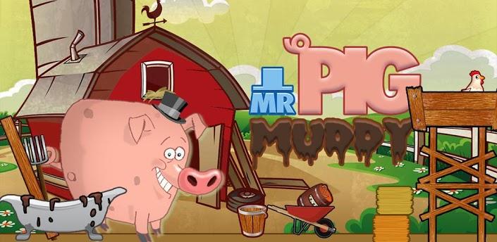 Mr. Pig Muddy