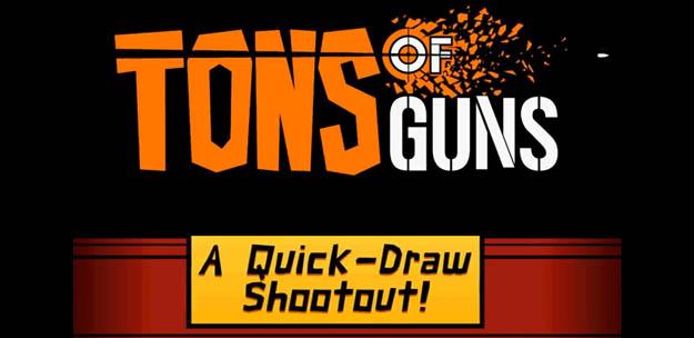 TONS OF GUNS