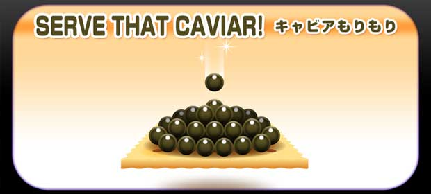 Serve that Caviar!
