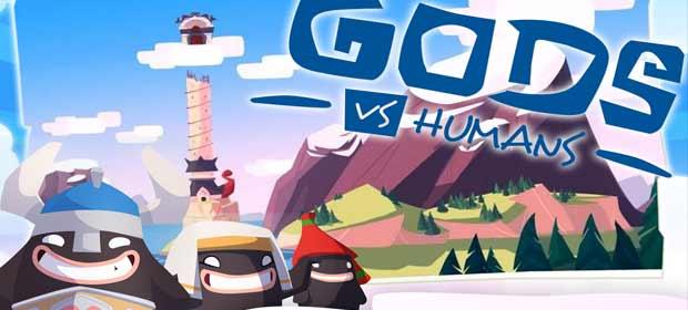 Gods VS Humans l Version: 1.0 | Size: 45.65MBDevelopers: Anuman
