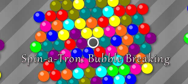 Spin-a-Tron: Bubble Breaking