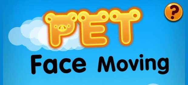Pet Face Moving