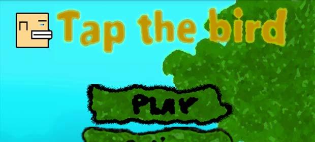 Tap the bird