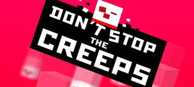 Don't Stop the Creeps