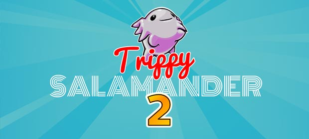 Trippy Salamander 2 - Endless