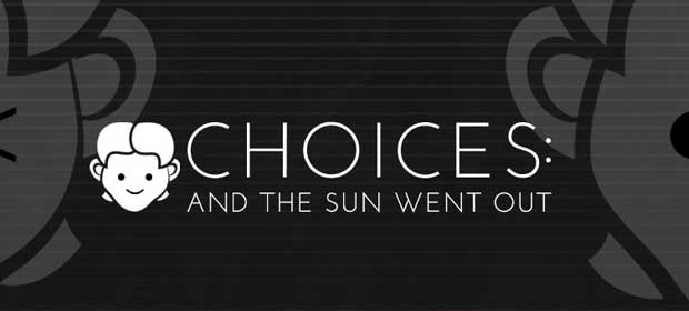 Choices: And The Sun Went Out
