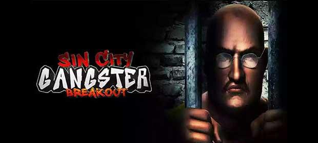 Sin City Gangster Breakout