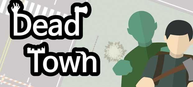 Dead Town - Zombie survival