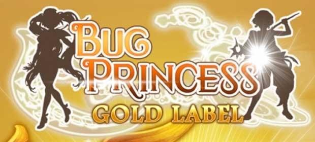 Bug Princess : Gold Label