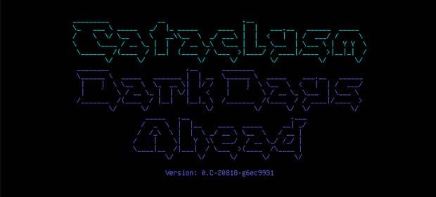 Cataclysm: Dark Days Ahead (Unreleased)