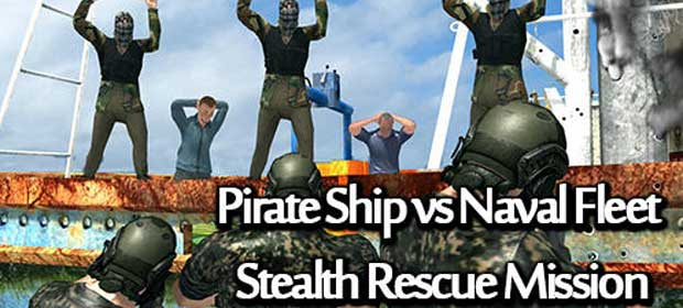 Pirate Ship Vs Naval Fleet Stealth Rescue Mission