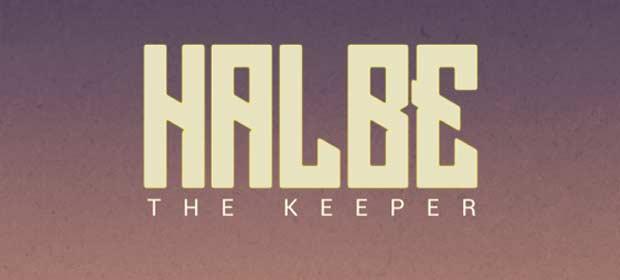 HALBE THE KEEPER
