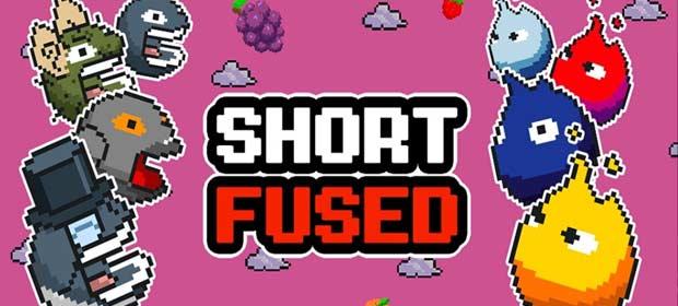 Short Fused