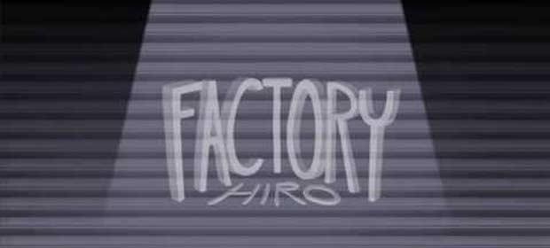 Factory Hiro